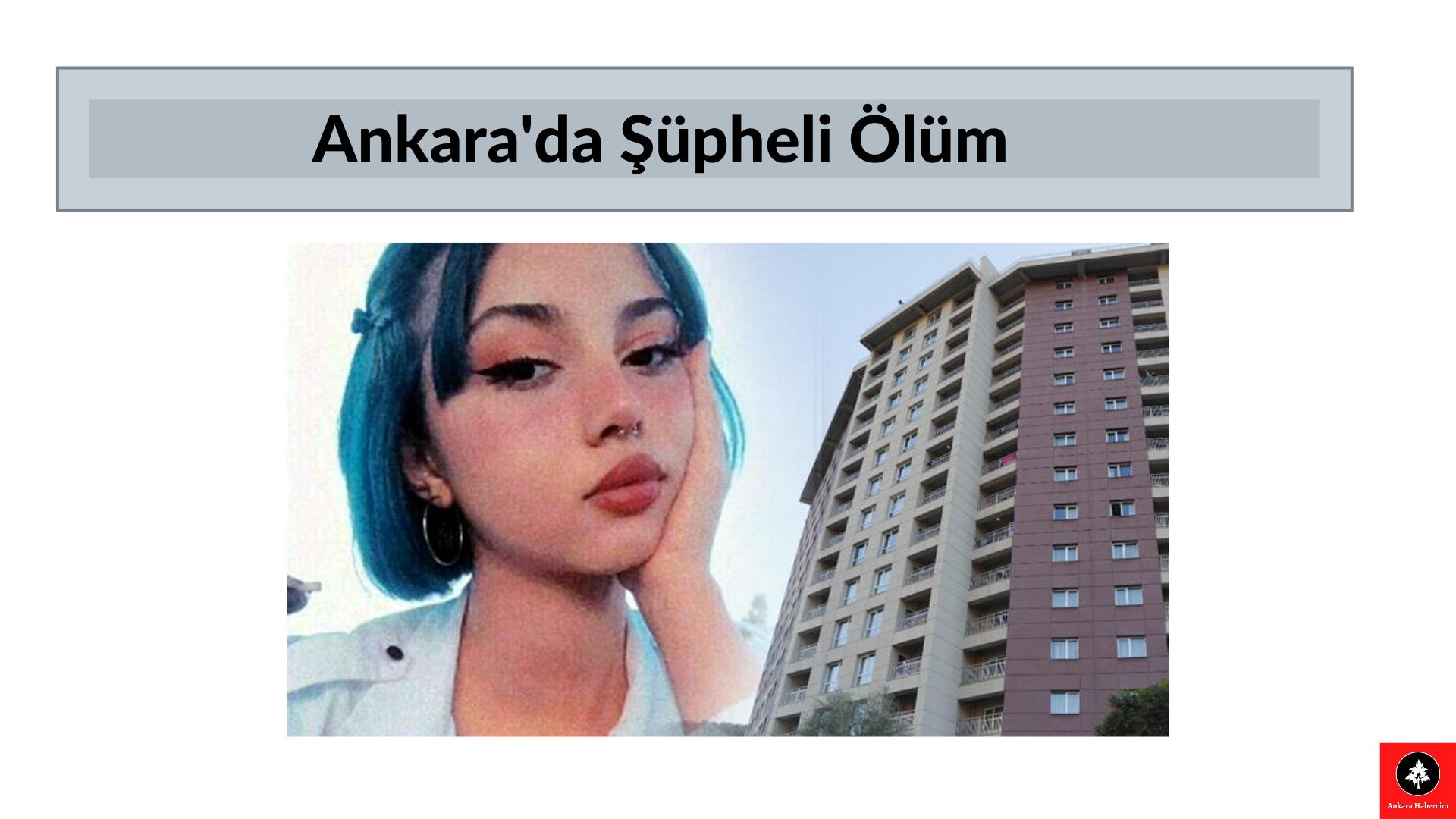Ankara Bir Kızı Daha Kaybetti